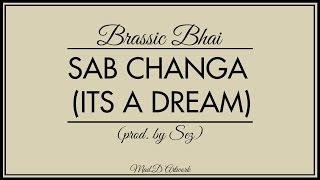 Sab Changa - Hindi Rap | Bakchod Brothers | Lyrics Video | Brassic Bhai