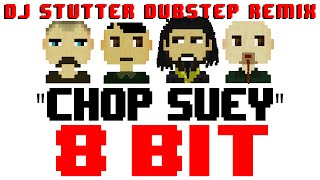 Chop Suey (DJ Stutter Dubstep Remix) [8 Bit Cover Tribute to System of a Down] - 8 Bit Universe