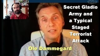 Secret Gladio Army and a Typical Staged Terrorist Attack - Ole Dammegard