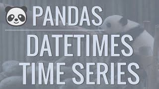 Python Pandas Tutorial (Part 10): Working with Dates and Time Series Data