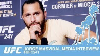 JORGE MASVIDAL MEDIA INTERVIEW #UFC241