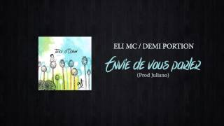 ELI MC feat DEMI PORTION - Envie de vous parler (prod Juliano - Cuts Quaterblack)