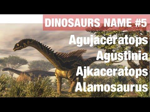Dinosaurs Names #5 Agujaceratops, Agustinia, Ajkaceratops, Alamosaurus