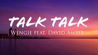 Wengie ft. David Amber - Talk Talk (Lyrics)