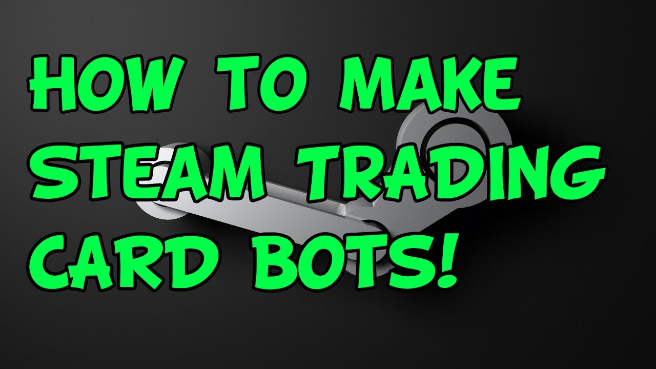 how to make a steam trading bot for anygame