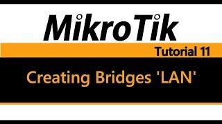 MikroTik Tutorial 11 - Creating Bridges (LAN)