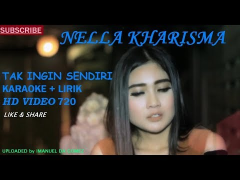 Nella Kharisma - TAK INGIN SENDIRI Karaoke + Lirik