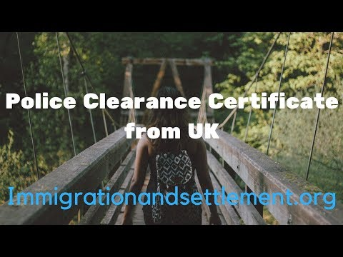 Police Clearance Certificate from UK