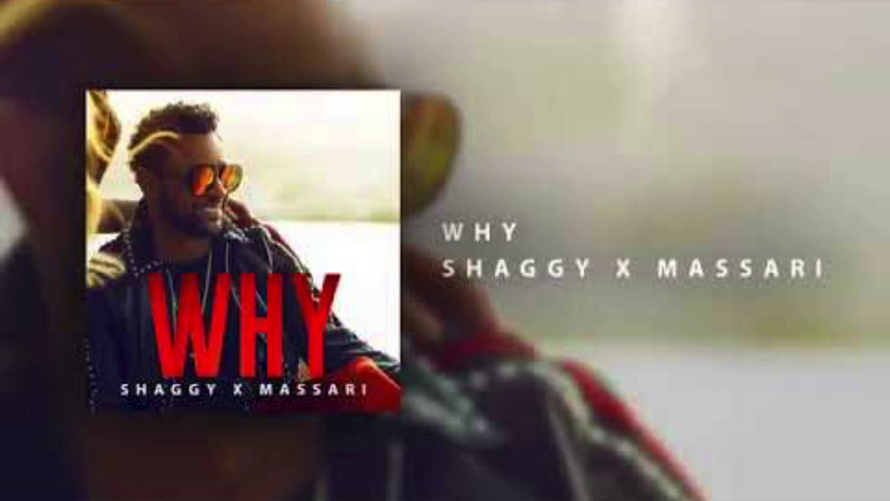 Shaggy & Masseri (Why ) New Song 2018