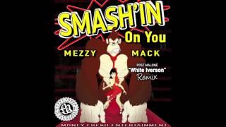 """Mezzy Mack- Smashin On You ( Post Malone """"white Iverson"""" Xmix)"""