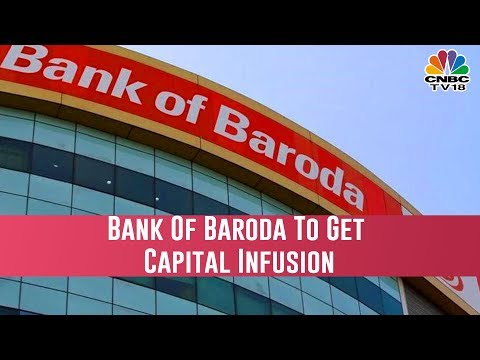 Bank Of Baroda Set To Get Rs 5,000 Crore Capital Infusion From Govt This Week