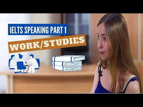 IELTS Speaking Part 1 -- Work/studies