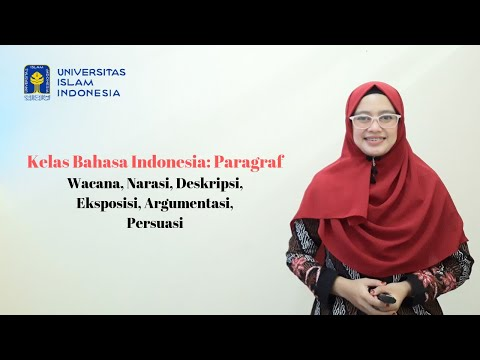 Kelas Bahasa Indonesia: Paragraf - Narasi, Eksposisi, Deskripsi, Argumentasi, Persuasi
