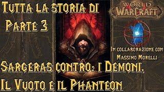 Tutta la Storia di Warcraft [Pt. 3] Sargeras contro: i Demoni, Il Vuoto e il Phanteon