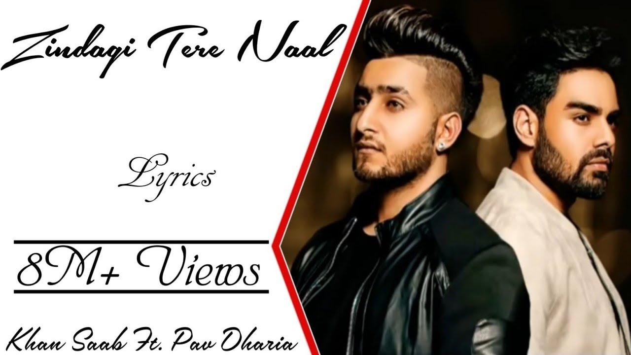 zindagi tere naal full song lyrics khan saab ft pav dharia vicky sandhu youtube