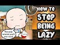How to stop being lazy mp3