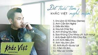 Album Để Trái Tim Nghỉ Ngơi | Khắc Việt