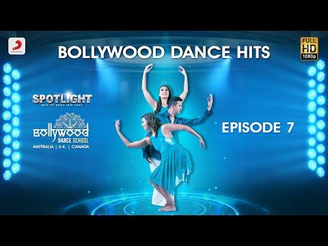 Bollywood Dance Hits l Spotlight l Episode 7