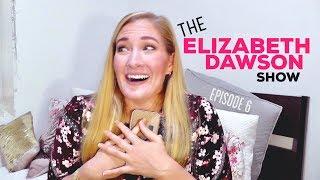 THE ELIZABETH DAWSON SHOW - Episode 6 #datenight