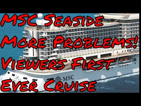 MSC Seaside Problems cont...+ Viewers First Ever Cruise Where Did You Go and the Name of Your Ship