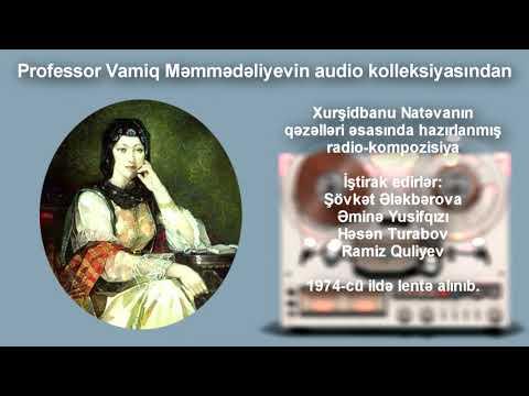 Xurşidbanu Natəvanın qəzəlləri radio kompozisiya
