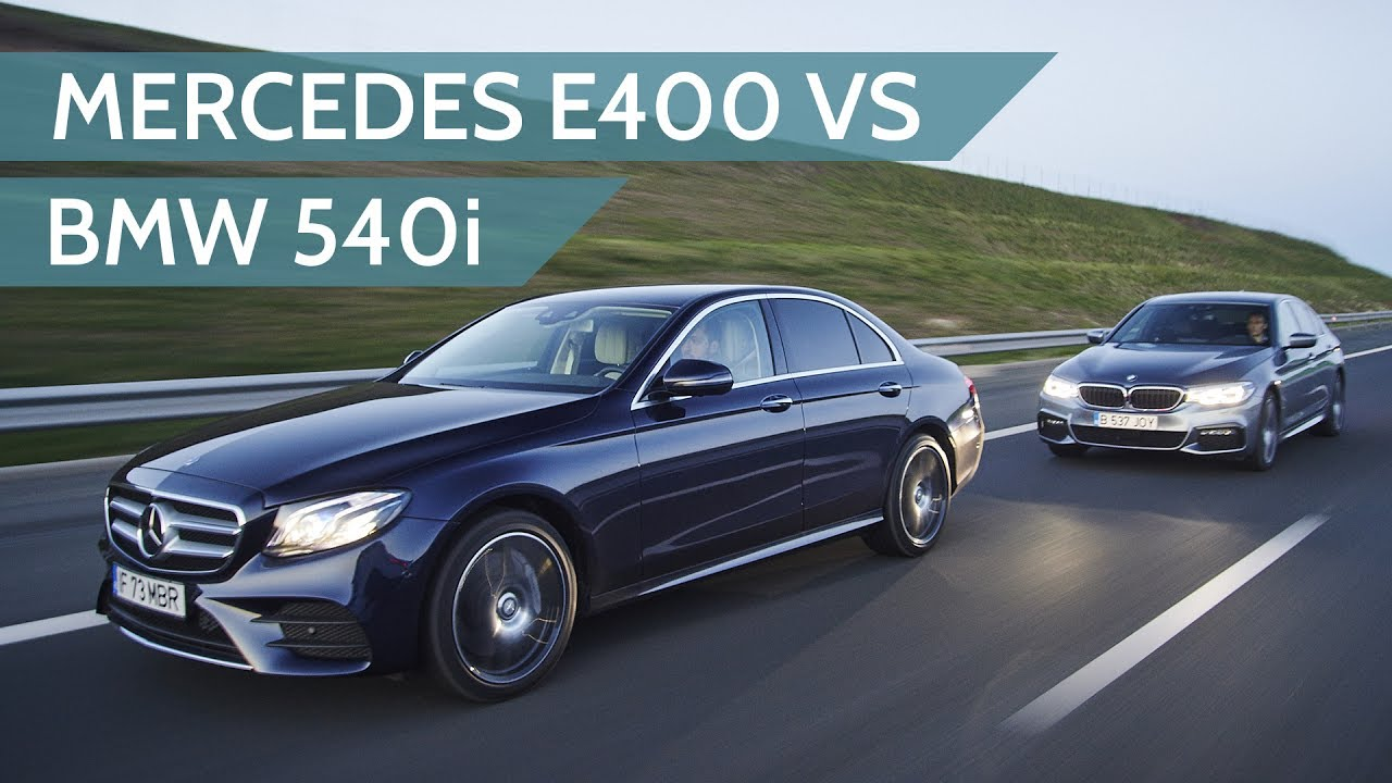 2017 Mercedes Benz E400 Vs 2017 Bmw 540i Review Youtube
