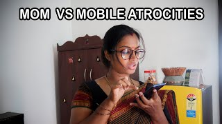 Mom Vs Mobile Atrocities || Mother Atrocities || Pori Urundai