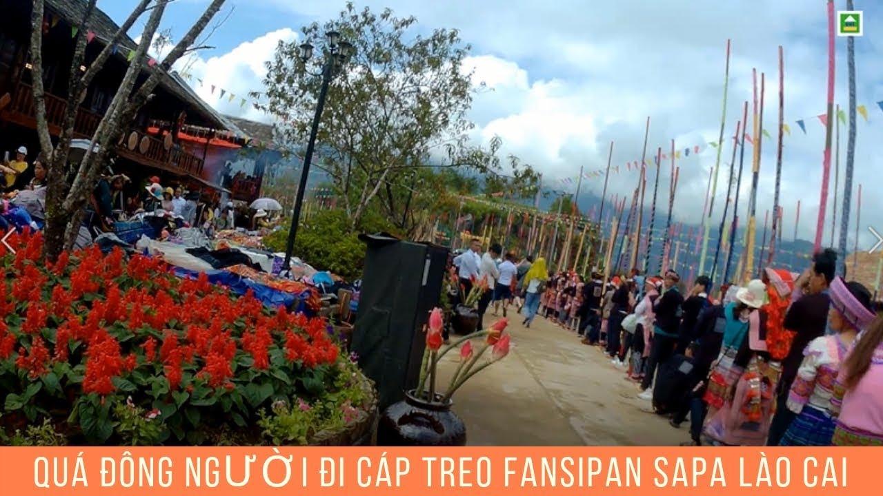 Quá Đông Người Đi Cáp Treo FansiPan Sapa Lào Cai- Quê Quảng Ninh