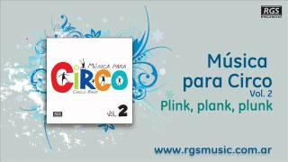 Circo 2  Plink, Plank, Plunk