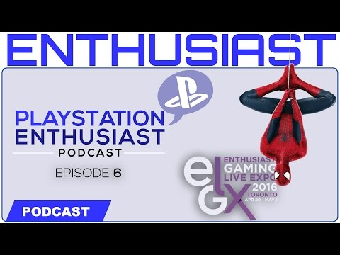 PlayStation Enthusiast Podcast Ep. 6 Sucker Punch Spiderman & EGLX | PSE