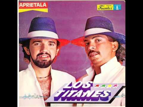 LOS TITANES - APRIETALA