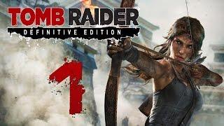 Прохождение Tomb Raider Definitive Edition — Часть 1: Новая Секси Лара Крофт