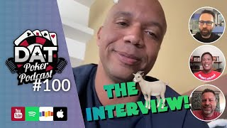 The PHIL IVEY Interview - DAT Poker Podcast Episode #100