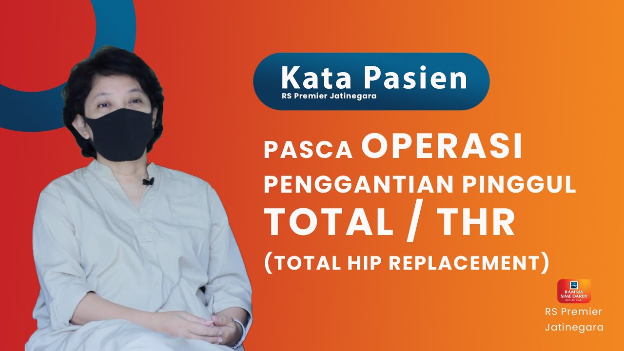 Download PASCA OPERASI PENGGANTIAN PINGGUL TOTAL / THR (TOTAL HIP REPLACEMENT) - KATA PASIEN