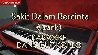 Sakit Dalam Bercinta - Karaoke Dangdut Koplo  Ipank