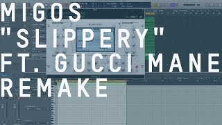 Making a Beat: Migos - Slippery feat. Gucci Mane (Remake)