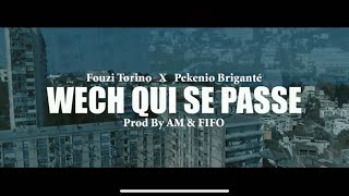 𝗙𝗢𝗨𝗭𝗜 𝗧𝗢𝗥𝗜𝗡𝗢 𝗙𝗧. 𝗣𝗘𝗞𝗘𝗡𝗜𝗢 - Wech qui se passe (Clip Officiel) Prod by AM & FIFO