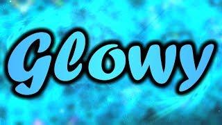 Glowy (Extreme Demon) by Rob Buck | Geometry Dash
