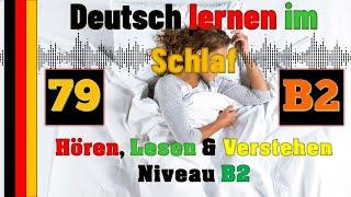 Deutsch Lernen Im Schlaf \u0026 Hören, Lesen Und Verstehen-B2-79 - 🇸🇾🇹🇷🇨🇳🇺🇸🇫🇷🇯🇵🇪🇸🇮🇹🇺🇦🇵🇹🇷🇺🇬🇧🇵🇱🇮🇶🇮🇷🇹🇭🇷🇸