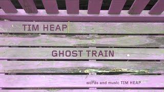 Tim Heap • Ghost Train