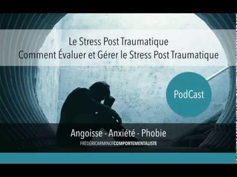 Stress Post Traumatique - Evaluer et Gérer le PTSD