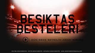 Beşiktaş Besteleri | Dün Gece Sevgilim Aradı Birden