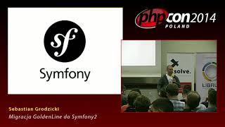 Sebastian Grodzicki: Migracja GoldenLine do Symfony2