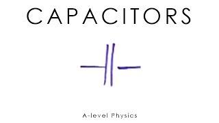 Capacitors - GCSE & A-level Physics