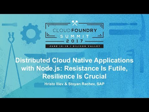 Distributed Cloud Native Applications with Node.js: Resistance Is Futile, Resilience Is Crucial
