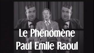 """Le Phénomène Paul Emile Raoul"" ESRA"