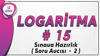 Logaritma 15  Sınava Hazırlık 2 12.Sınıf Matematik   AYT Matematik 12.sınıf logaritma