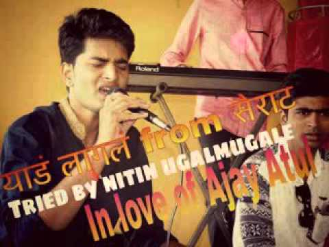 Sairat  Yad lagal full song  covered By Nitin