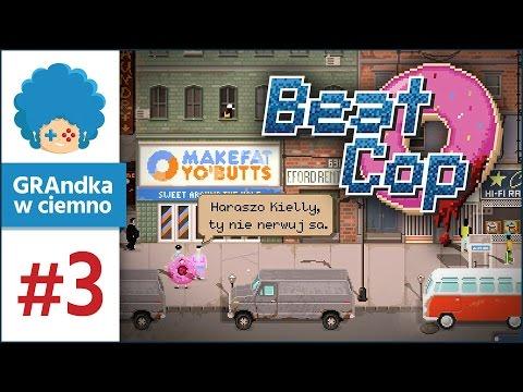 Beat Cop PL #3 - GRAmy!   Dzień 4   Haraszo Igor!