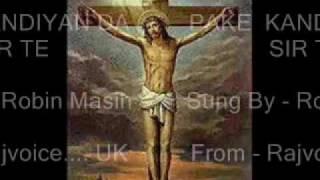 Robin Masih - Punjabi Christian Song - Pakey Kandeyan Da Sar Te